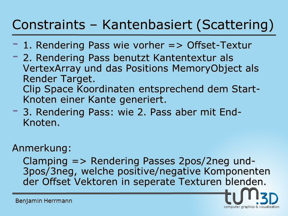 computer graphics & visualization Benjamin Herrmann Constraints – Kantenbasiert (Scattering) - 1.