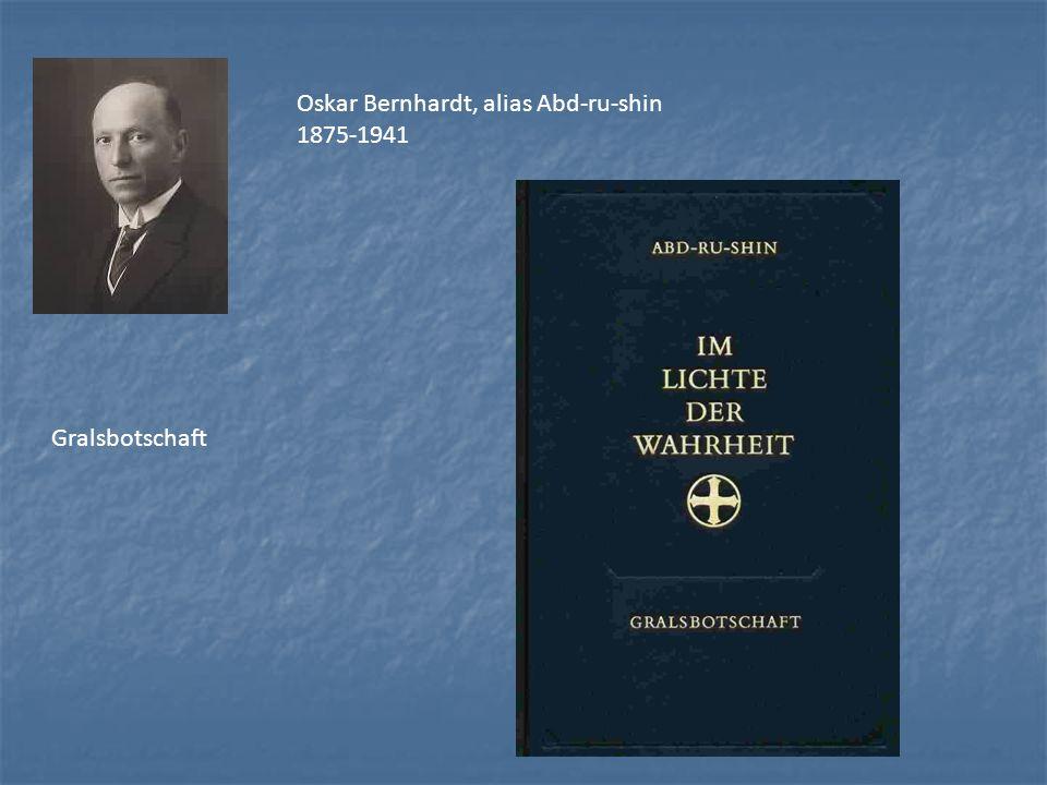 Oskar Bernhardt, alias Abd-ru-shin 1875-1941 Gralsbotschaft