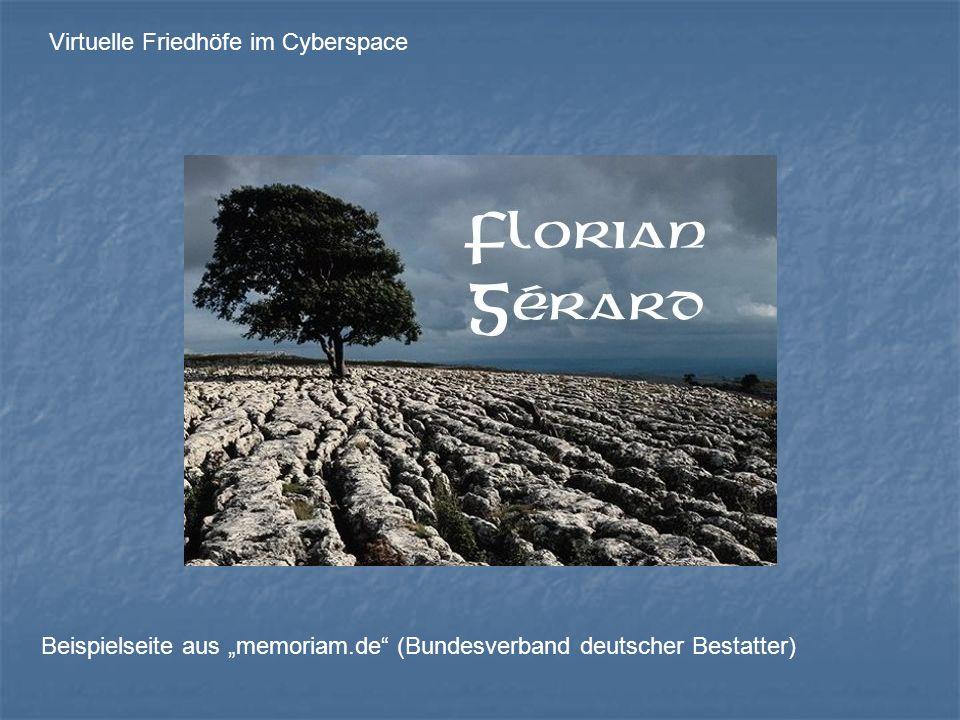 Virtuelle Friedhöfe im Cyberspace Beispielseite aus memoriam.de (Bundesverband deutscher Bestatter)