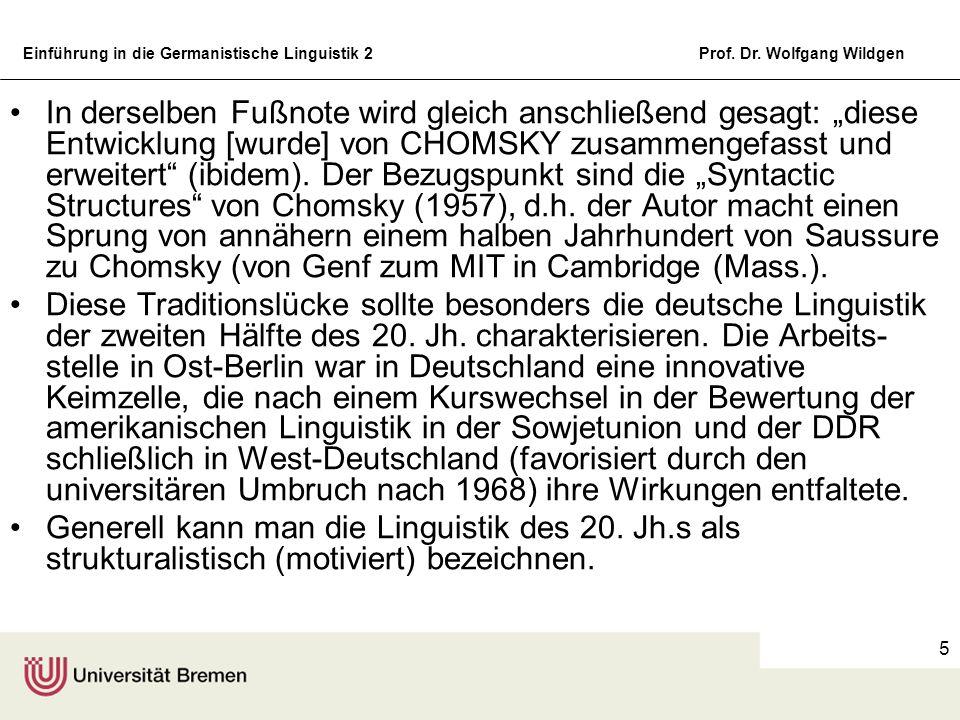 Einführung in die Germanistische Linguistik 2Prof. Dr. Wolfgang Wildgen 5 In derselben Fußnote wird gleich anschließend gesagt: diese Entwicklung [wur