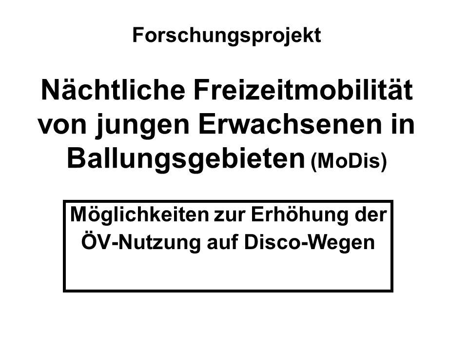 Forschungsprojekt Nächtliche Freizeitmobilität von jungen Erwachsenen in Ballungsgebieten (MoDis) Möglichkeiten zur Erhöhung der ÖV-Nutzung auf Disco-