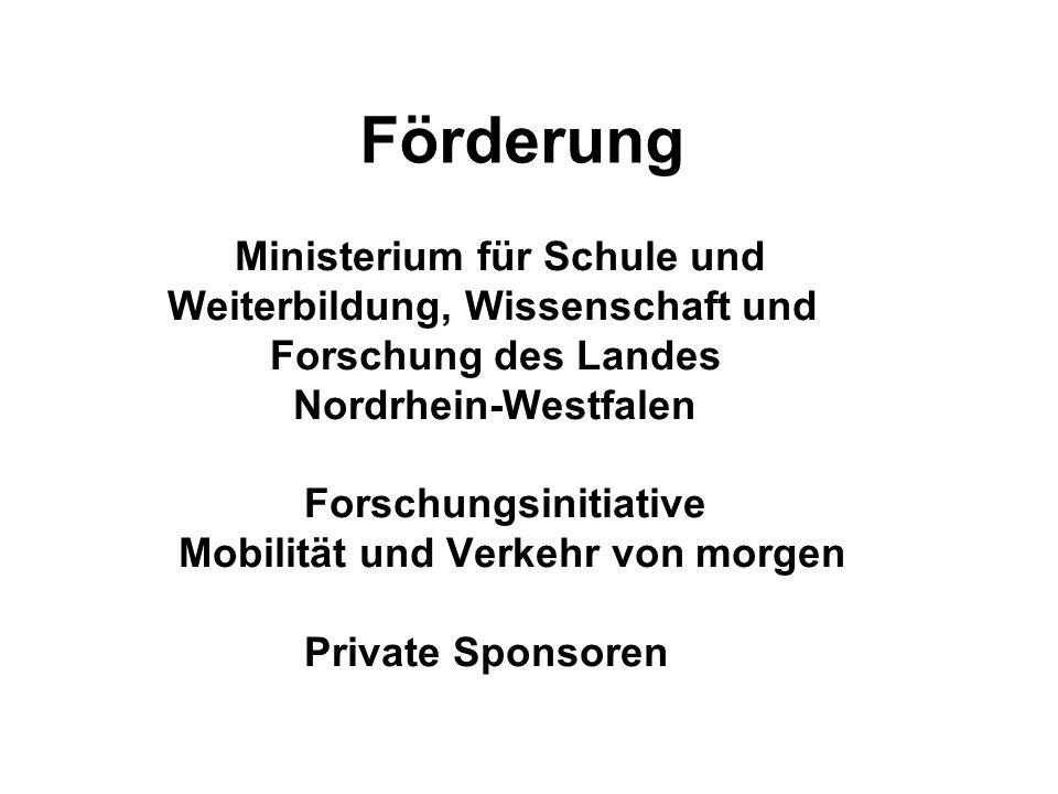 Förderung Ministerium für Schule und Weiterbildung, Wissenschaft und Forschung des Landes Nordrhein-Westfalen Forschungsinitiative Mobilität und Verke
