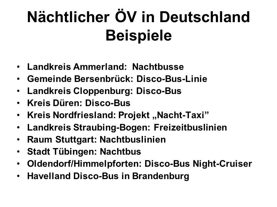 Nächtlicher ÖV in Deutschland Beispiele Landkreis Ammerland: Nachtbusse Gemeinde Bersenbrück: Disco-Bus-Linie Landkreis Cloppenburg: Disco-Bus Kreis D