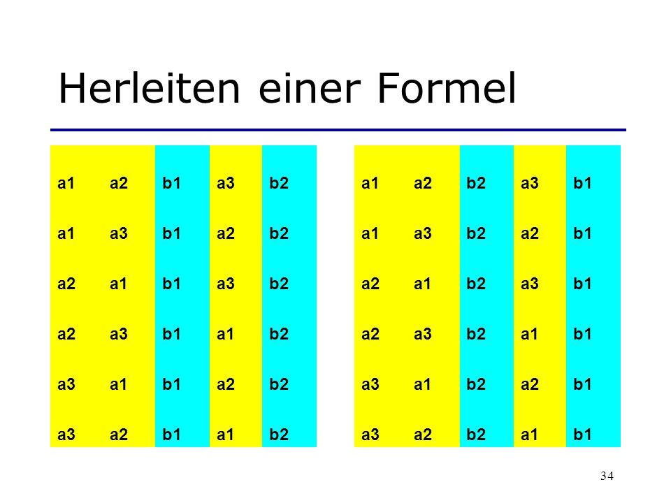 34 Herleiten einer Formel a1a2b1a3b2a1a2b2a3b1 a1a3b1a2b2a1a3b2a2b1 a2a1b1a3b2a2a1b2a3b1 a2a3b1a1b2a2a3b2a1b1 a3a1b1a2b2a3a1b2a2b1 a3a2b1a1b2a3a2b2a1b