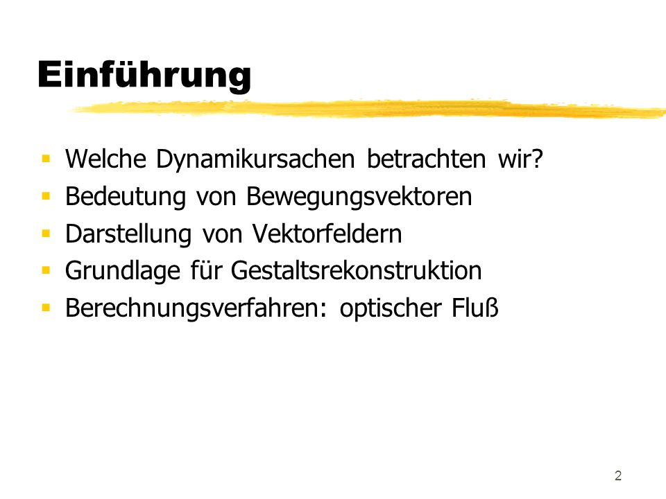23 Horn-Schunck-Verfahren Das Funktional Fk HornSchunck (u, v ) gilt es nun zu minimieren Möglichkeiten sind zum einen die Variations- rechnung (Euler-Gleichungen), zum anderen die sog.