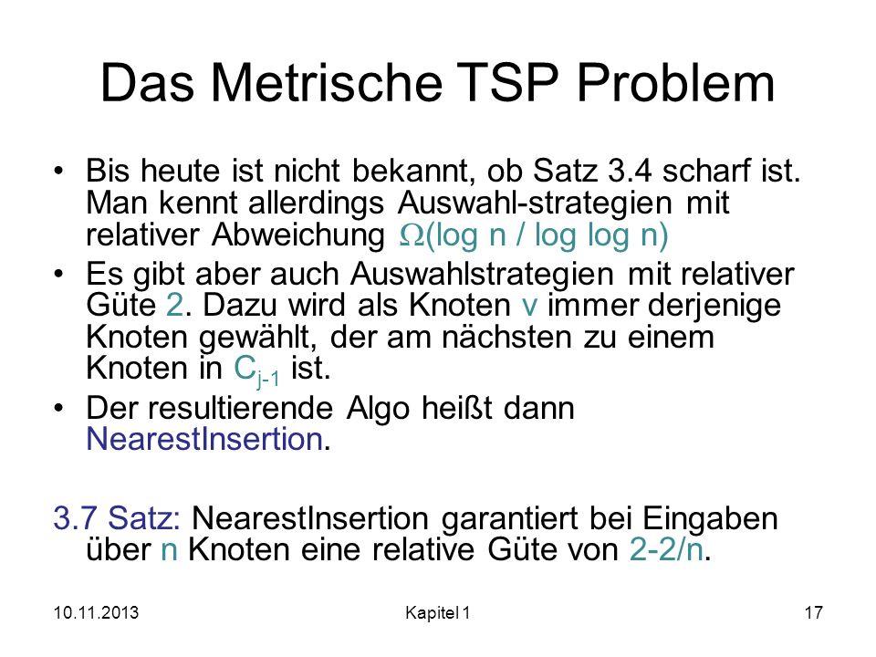 Das Metrische TSP Problem Bis heute ist nicht bekannt, ob Satz 3.4 scharf ist. Man kennt allerdings Auswahl-strategien mit relativer Abweichung (log n