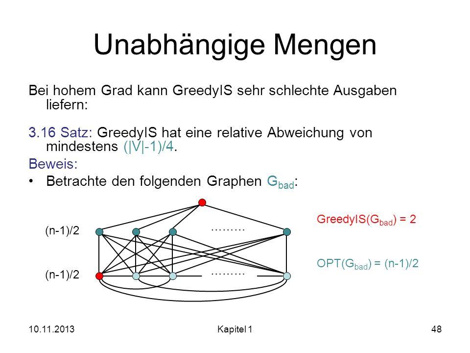 Unabhängige Mengen Bei hohem Grad kann GreedyIS sehr schlechte Ausgaben liefern: 3.16 Satz: GreedyIS hat eine relative Abweichung von mindestens (|V|-