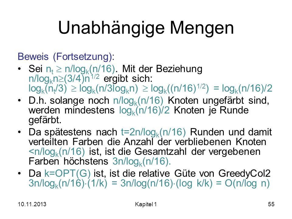 Unabhängige Mengen Beweis (Fortsetzung): Sei n t n/log k (n/16). Mit der Beziehung n/log k n (3/4)n 1/2 ergibt sich: log k (n t /3) log k (n/3log k n)