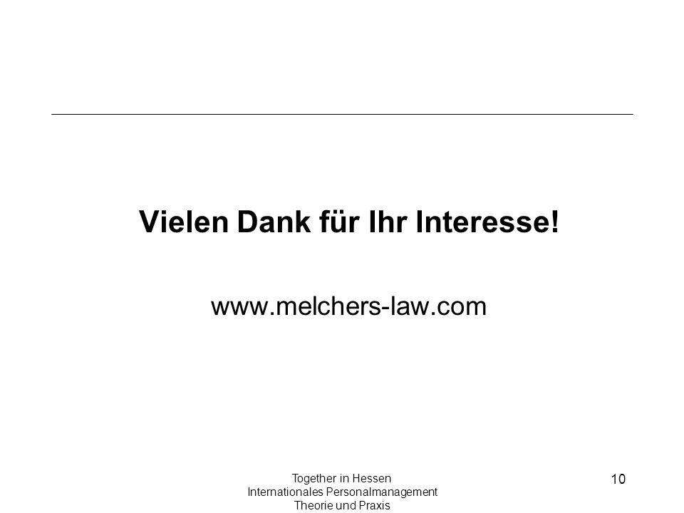 10 Together in Hessen Internationales Personalmanagement Theorie und Praxis Vielen Dank für Ihr Interesse! www.melchers-law.com