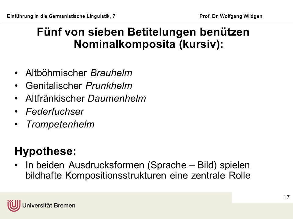 Einführung in die Germanistische Linguistik, 7Prof. Dr. Wolfgang Wildgen 16 Beispiele für Kombinationen von Phantasiegestalten und ad hoc Komposita bz