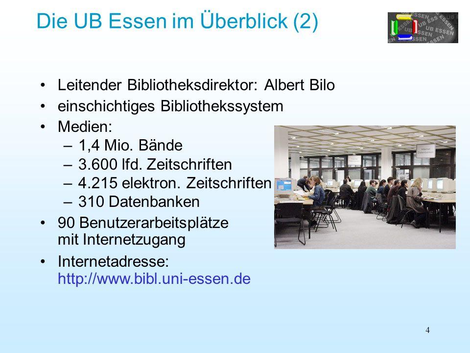 4 Die UB Essen im Überblick (2) Leitender Bibliotheksdirektor: Albert Bilo einschichtiges Bibliothekssystem Medien: –1,4 Mio. Bände –3.600 lfd. Zeitsc