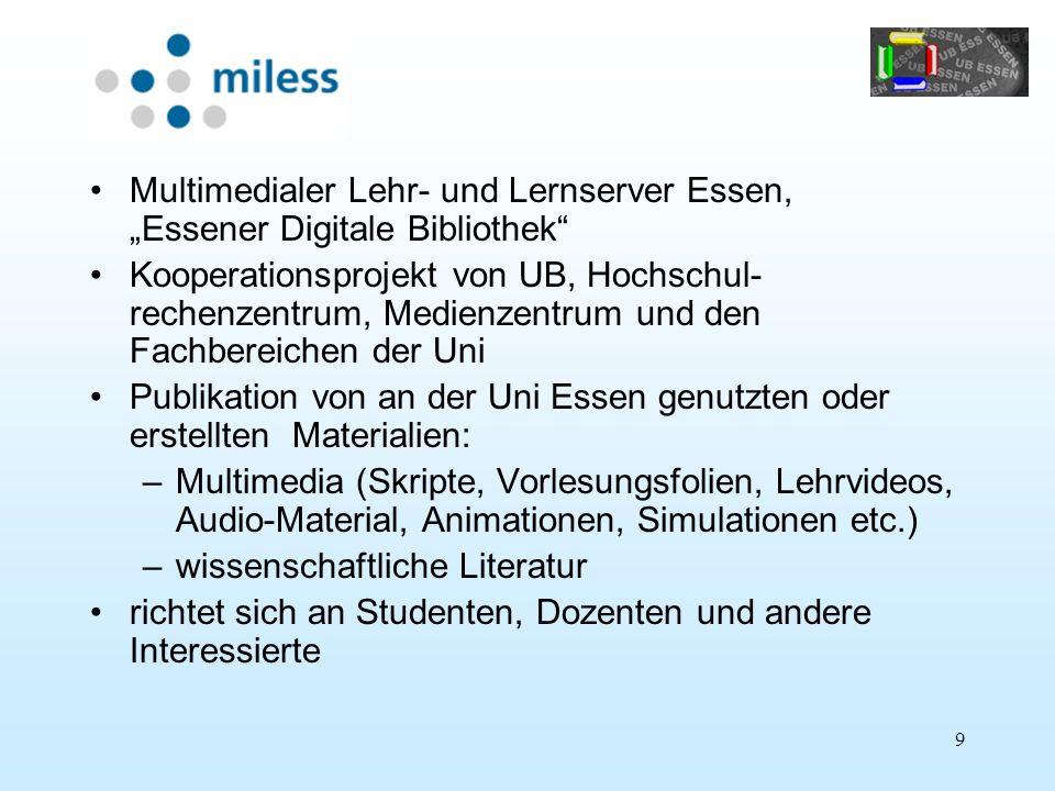 9 Multimedialer Lehr- und Lernserver Essen, Essener Digitale Bibliothek Kooperationsprojekt von UB, Hochschul- rechenzentrum, Medienzentrum und den Fa