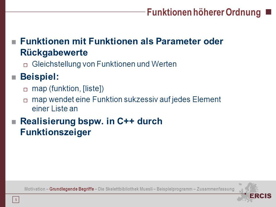 26 Implementierung (3/5) Berechnung der Summe aller Werte der Ergebnismatrix double sum = m1.fold(&add); Hilfsfunktion add double add(const double a, const double b) { return a + b; } Skelettbibliothek beenden TerminateSkeletons(); Motivation – Grundlegende Begriffe – Die Skelettbibliothek Muesli – Beispielprogramm – Zusammenfassung m1=