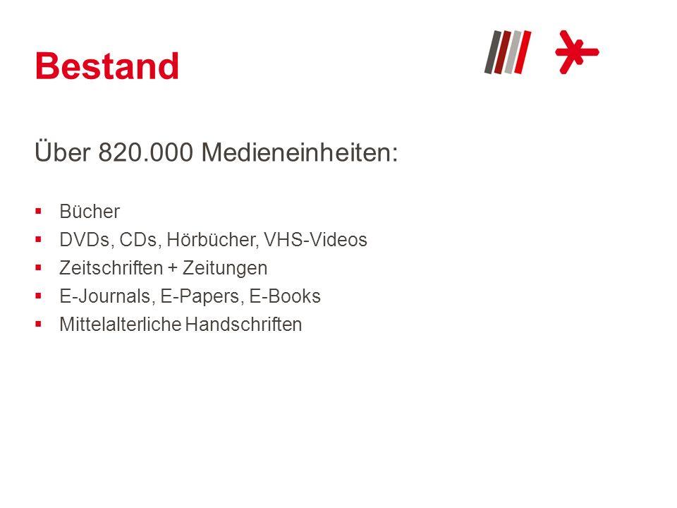 Bestand Über 820.000 Medieneinheiten: Bücher DVDs, CDs, Hörbücher, VHS-Videos Zeitschriften + Zeitungen E-Journals, E-Papers, E-Books Mittelalterliche