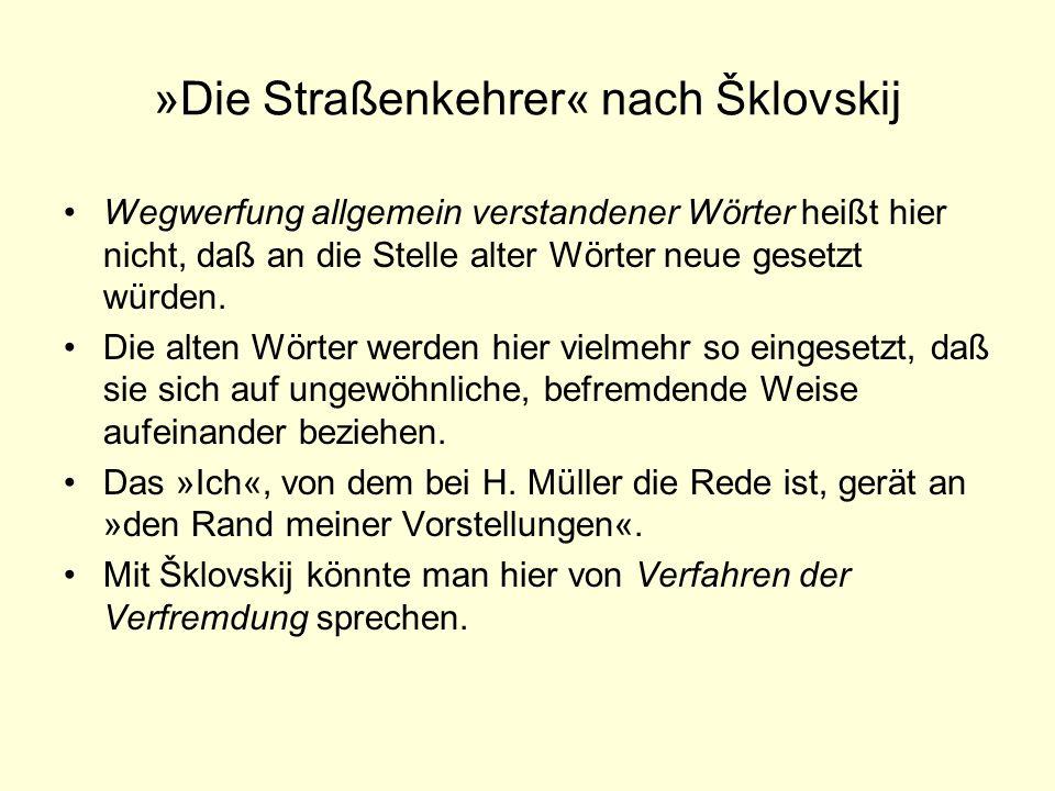 »Die Straßenkehrer« nach Šklovskij Wegwerfung allgemein verstandener Wörter heißt hier nicht, daß an die Stelle alter Wörter neue gesetzt würden. Die