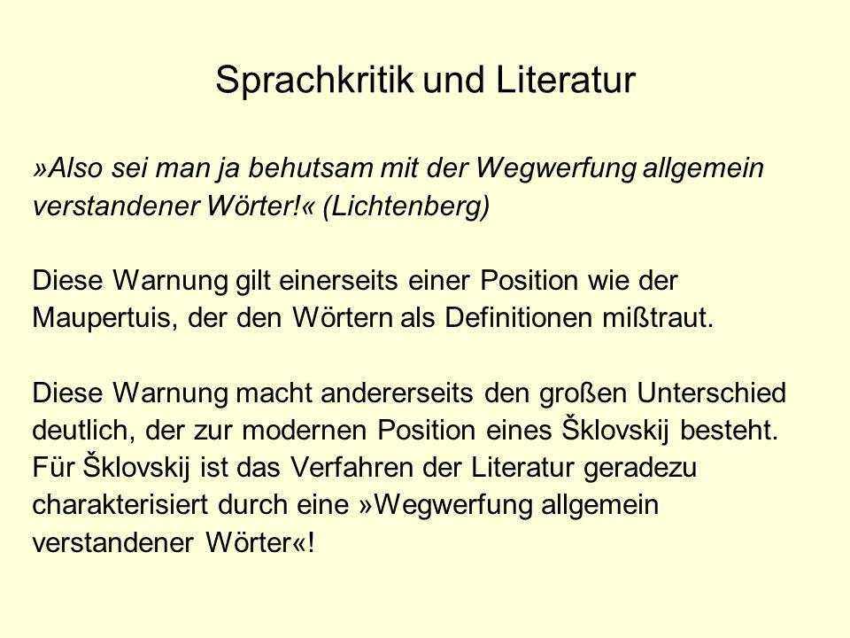 Sprachkritik und Literatur »Also sei man ja behutsam mit der Wegwerfung allgemein verstandener Wörter!« (Lichtenberg) Diese Warnung gilt einerseits ei