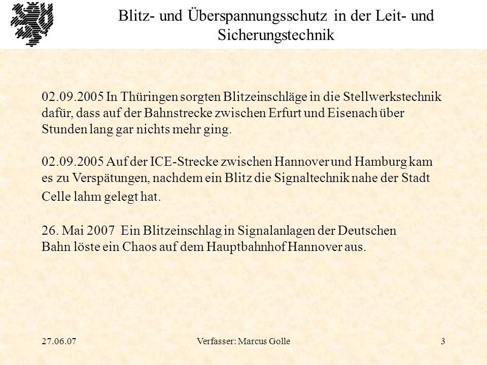 27.06.07Verfasser: Marcus Golle4 Blitz- und Überspannungsschutz in der Leit- und Sicherungstechnik Daten und Fakten: 34128 km Schienennetz Ca.