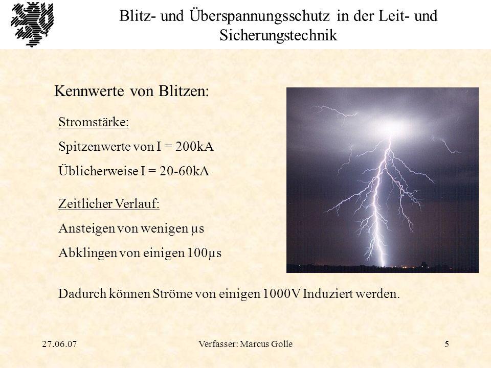 27.06.07Verfasser: Marcus Golle26 Blitz- und Überspannungsschutz in der Leit- und Sicherungstechnik Berechnungsbeispiel E = 1 - E > 0,95 Äußerer Blitzschutz der Schutzklasse I 0 < E < 0,95 Äußerer Blitzschutz der Schutzklasse II E < 0 Kein Blitzschutz erforderlich Anmerkung: Wegen der Bedeutung von elektronischen Stellwerken sollen die Blitzschutzklassen III +IV nicht angewendet werden.