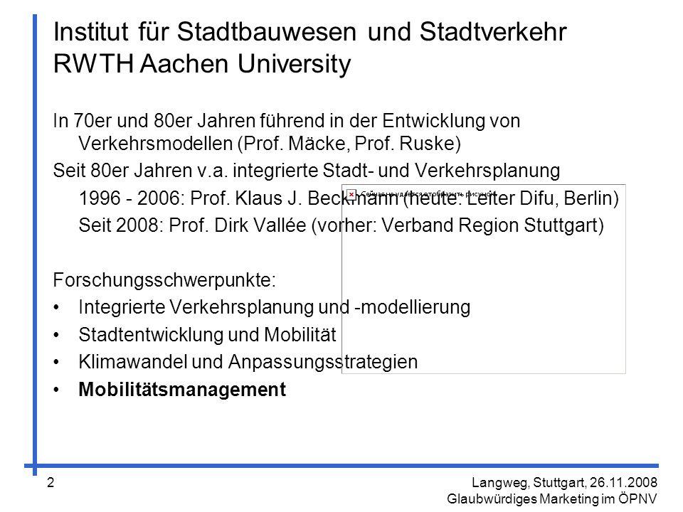 Langweg, Stuttgart, 26.11.2008 Glaubwürdiges Marketing im ÖPNV 13 Der ÖPNV ist nur in den Metropolen eine echte Alternative zum Pkw.