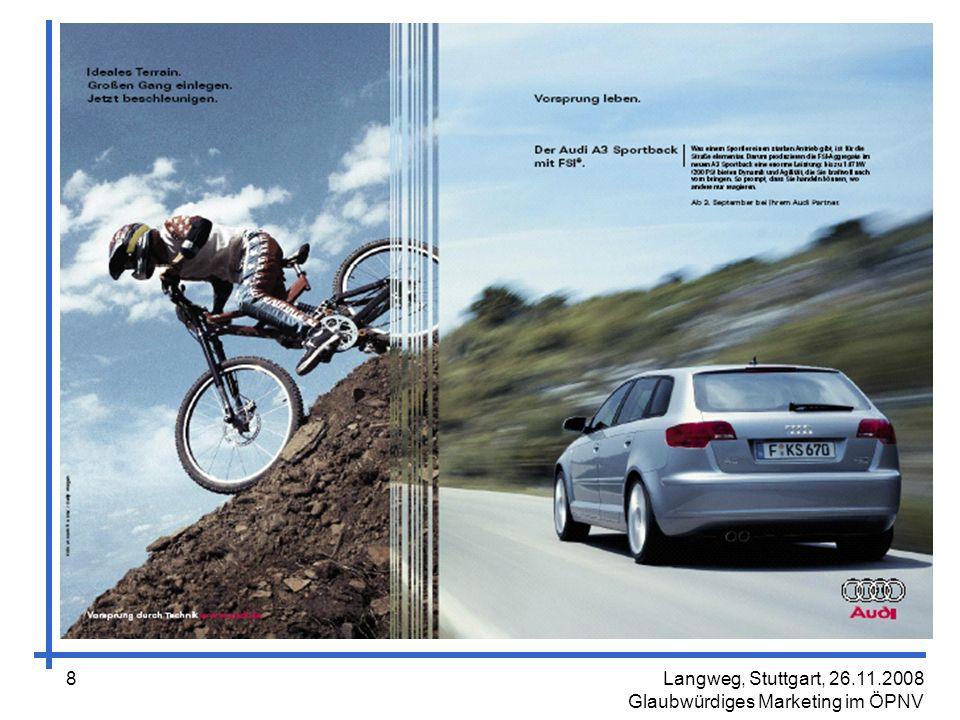 Langweg, Stuttgart, 26.11.2008 Glaubwürdiges Marketing im ÖPNV 39 Viele gute Werbemotive im ÖPNV besser bewertet als Autowerbung .