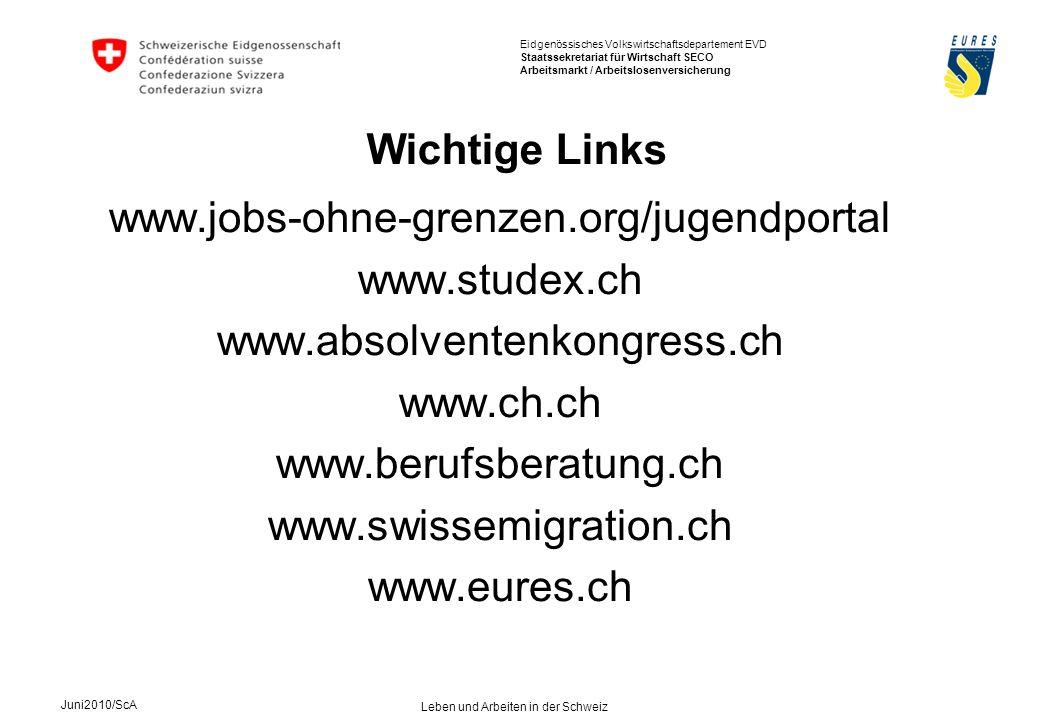 Eidgenössisches Volkswirtschaftsdepartement EVD Staatssekretariat für Wirtschaft SECO Arbeitsmarkt / Arbeitslosenversicherung Juni2010/ScA Leben und A