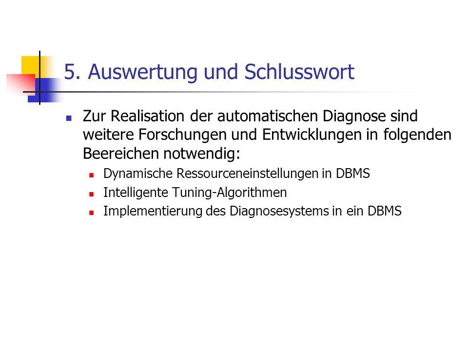 5. Auswertung und Schlusswort Zur Realisation der automatischen Diagnose sind weitere Forschungen und Entwicklungen in folgenden Beereichen notwendig: