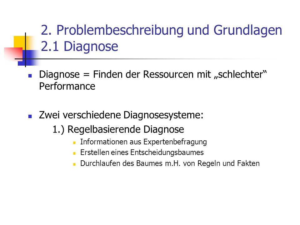 4.Das Diagnosesystem 4.1 Grundlegendes zum Diagnosebaum Beispiel: D1 Buffer Pool Hit Rate > 90% .