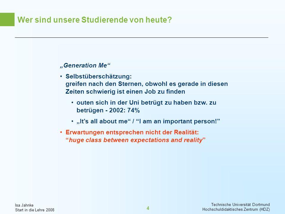 Isa Jahnke Start in die Lehre 2008 Technische Universität Dortmund Hochschuldidaktisches Zentrum (HDZ) 25 Literatur Barr, R.B.; Tagg, J.