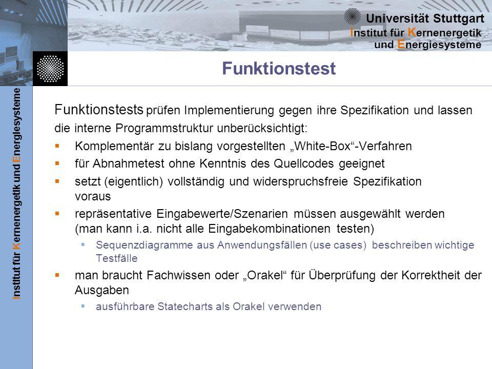 Universität Stuttgart Institut für Kernenergetik und Energiesysteme I nstitut für K ernenergetik und E nergiesysteme Funktionstest Funktionstests prüf