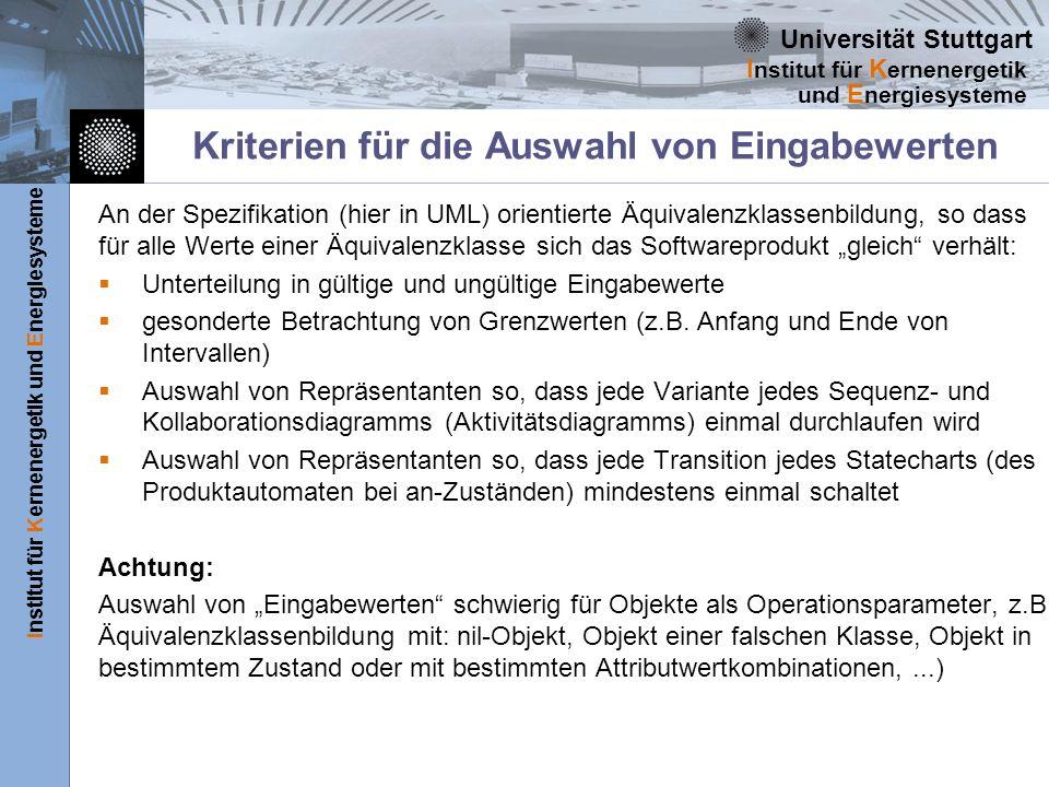 Universität Stuttgart Institut für Kernenergetik und Energiesysteme I nstitut für K ernenergetik und E nergiesysteme Kriterien für die Auswahl von Ein