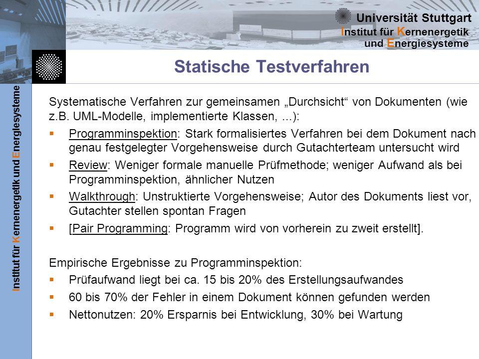 Universität Stuttgart Institut für Kernenergetik und Energiesysteme I nstitut für K ernenergetik und E nergiesysteme Statische Testverfahren Systemati
