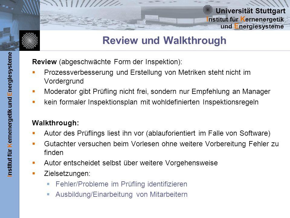 Universität Stuttgart Institut für Kernenergetik und Energiesysteme I nstitut für K ernenergetik und E nergiesysteme Review und Walkthrough Review (ab