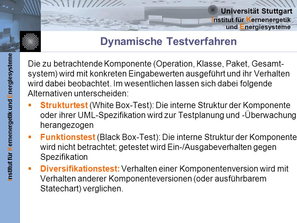 Universität Stuttgart Institut für Kernenergetik und Energiesysteme I nstitut für K ernenergetik und E nergiesysteme Dynamische Testverfahren Die zu b