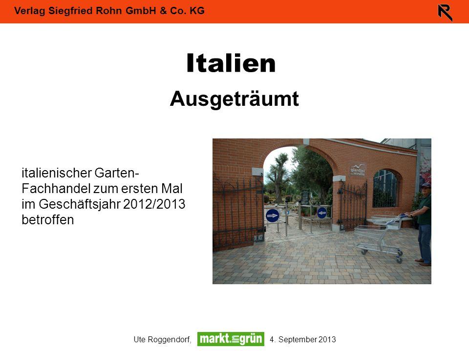 Verlag Siegfried Rohn GmbH & Co. KG Ute Roggendorf, 4. September 2013 Italien Ausgeträumt italienischer Garten- Fachhandel zum ersten Mal im Geschäfts