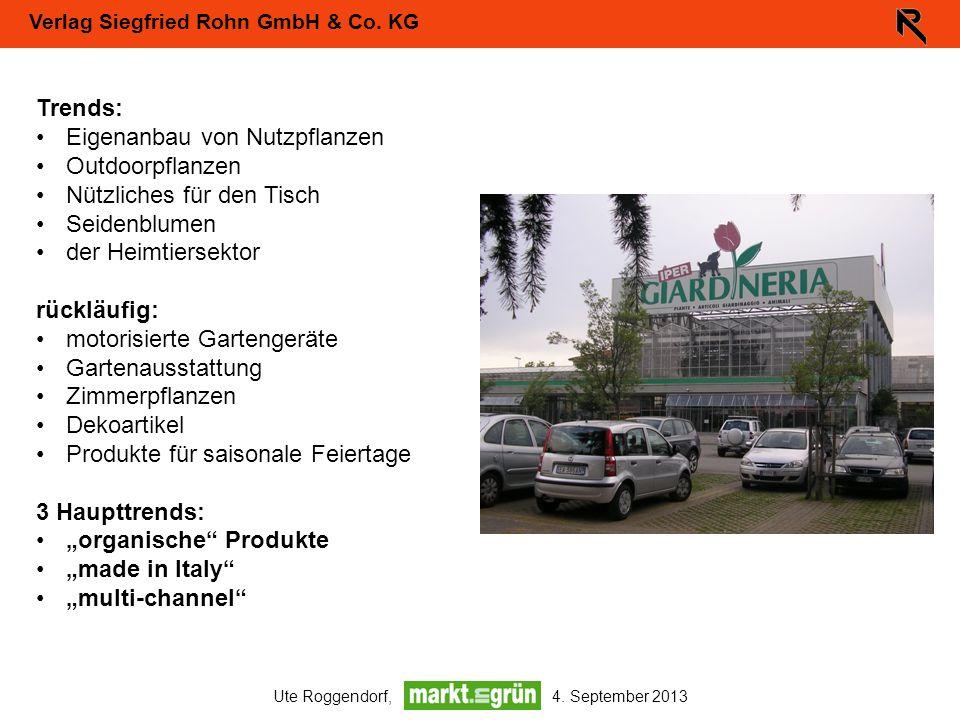 Verlag Siegfried Rohn GmbH & Co. KG Ute Roggendorf, 4. September 2013 Trends: Eigenanbau von Nutzpflanzen Outdoorpflanzen Nützliches für den Tisch Sei