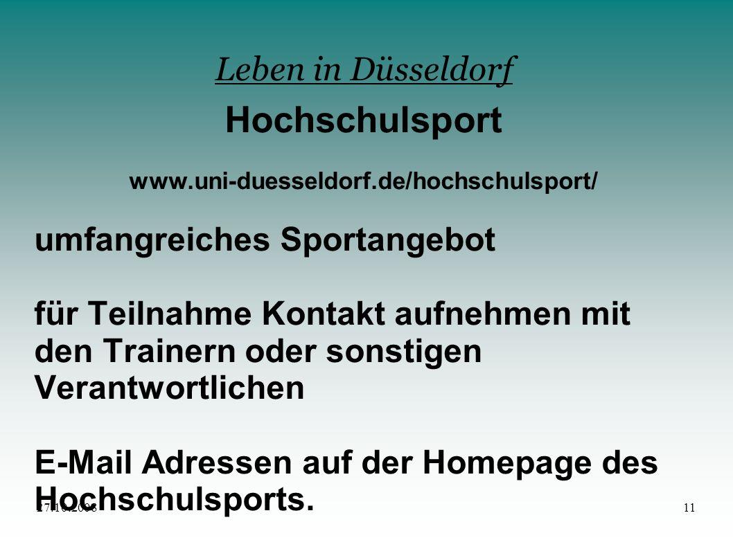 27.10.200811 Leben in Düsseldorf Hochschulsport www.uni-duesseldorf.de/hochschulsport/ umfangreiches Sportangebot für Teilnahme Kontakt aufnehmen mit