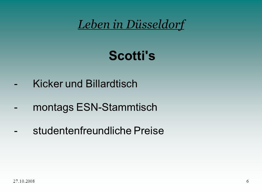 27.10.20086 Leben in Düsseldorf Scotti's - Kicker und Billardtisch - montags ESN-Stammtisch - studentenfreundliche Preise