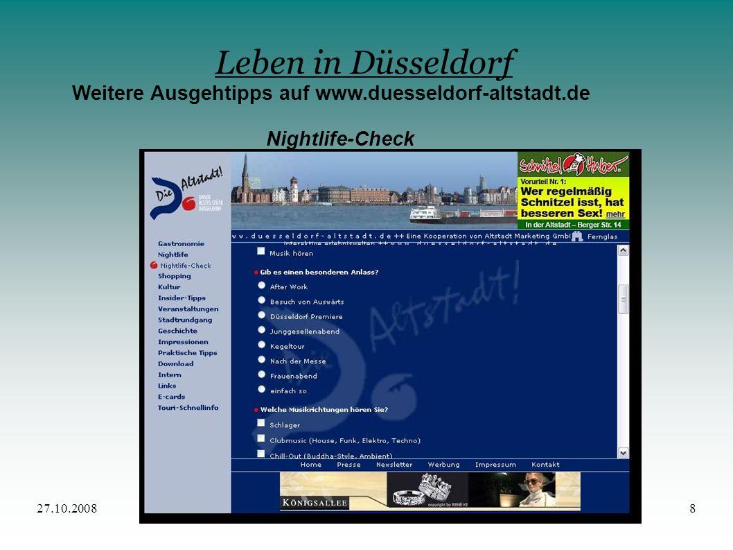 27.10.20088 Leben in Düsseldorf Weitere Ausgehtipps auf www.duesseldorf-altstadt.de Nightlife-Check