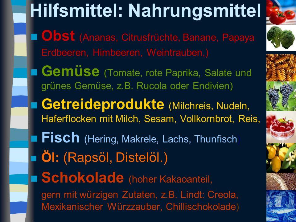 Hilfsmittel: Nahrungsmittel n Obst (Ananas, Citrusfrüchte, Banane, Papaya Erdbeeren, Himbeeren, Weintrauben,) n Gemüse (Tomate, rote Paprika, Salate u