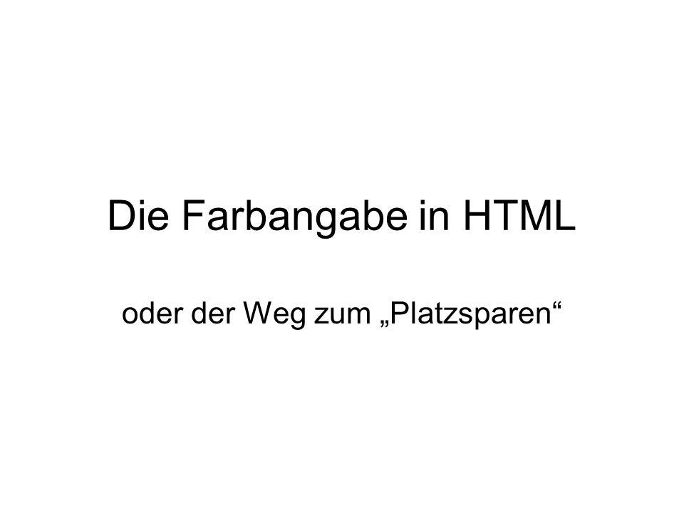 Die Farbangabe in HTML oder der Weg zum Platzsparen