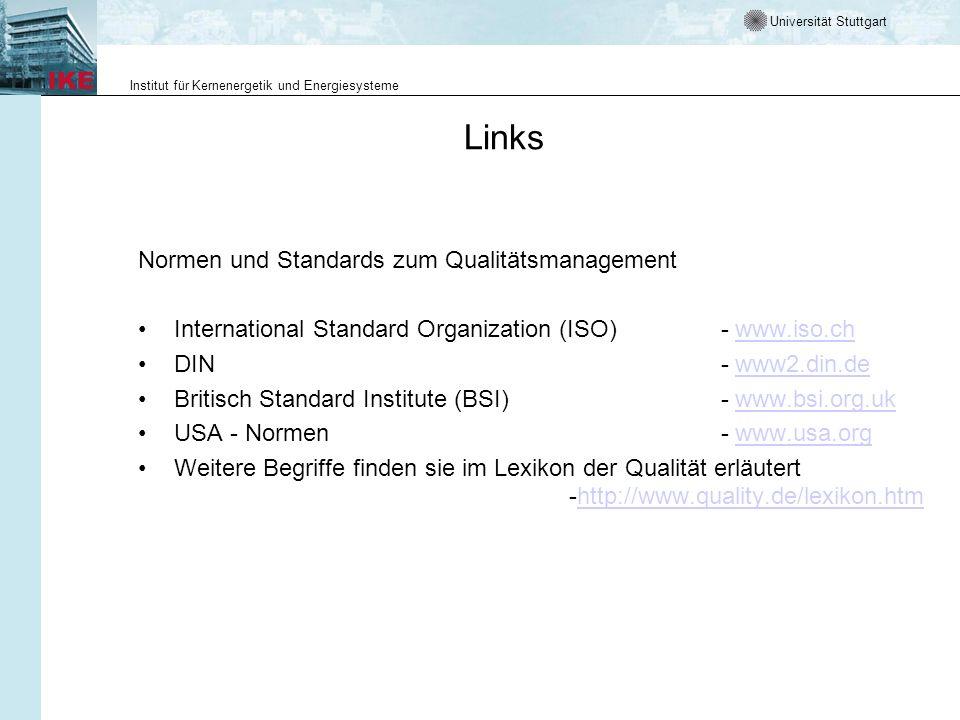 Universität Stuttgart Institut für Kernenergetik und Energiesysteme Links Normen und Standards zum Qualitätsmanagement International Standard Organiza