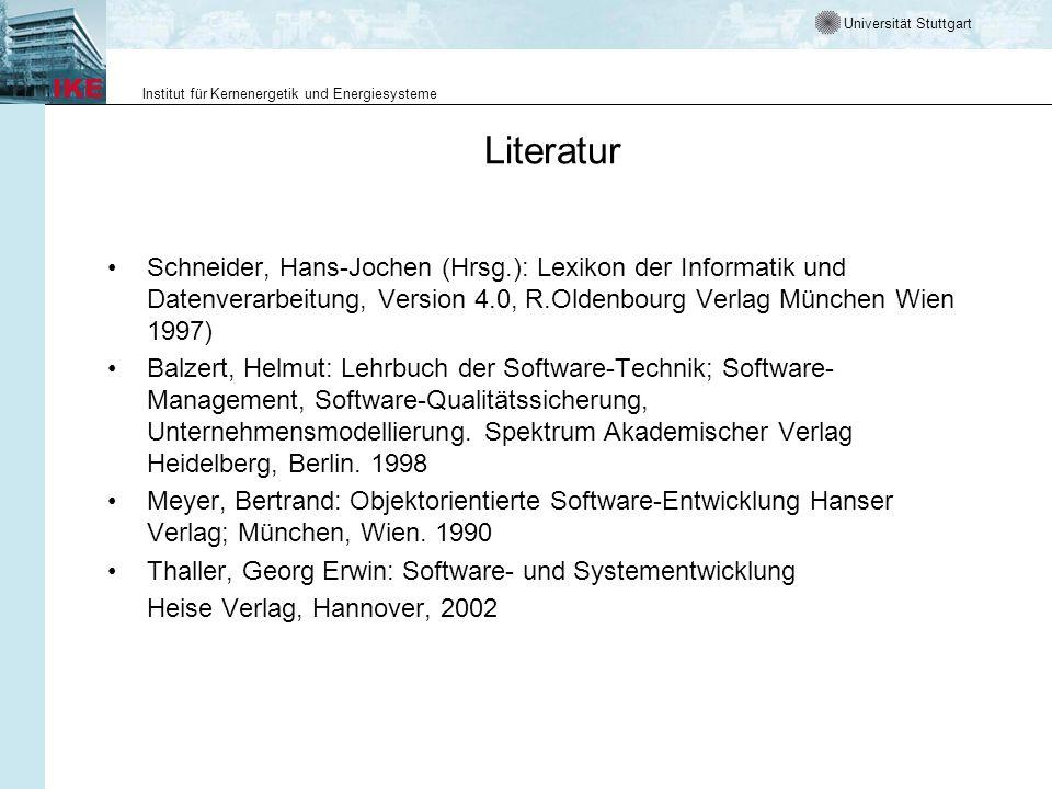 Universität Stuttgart Institut für Kernenergetik und Energiesysteme Literatur Schneider, Hans-Jochen (Hrsg.): Lexikon der Informatik und Datenverarbei