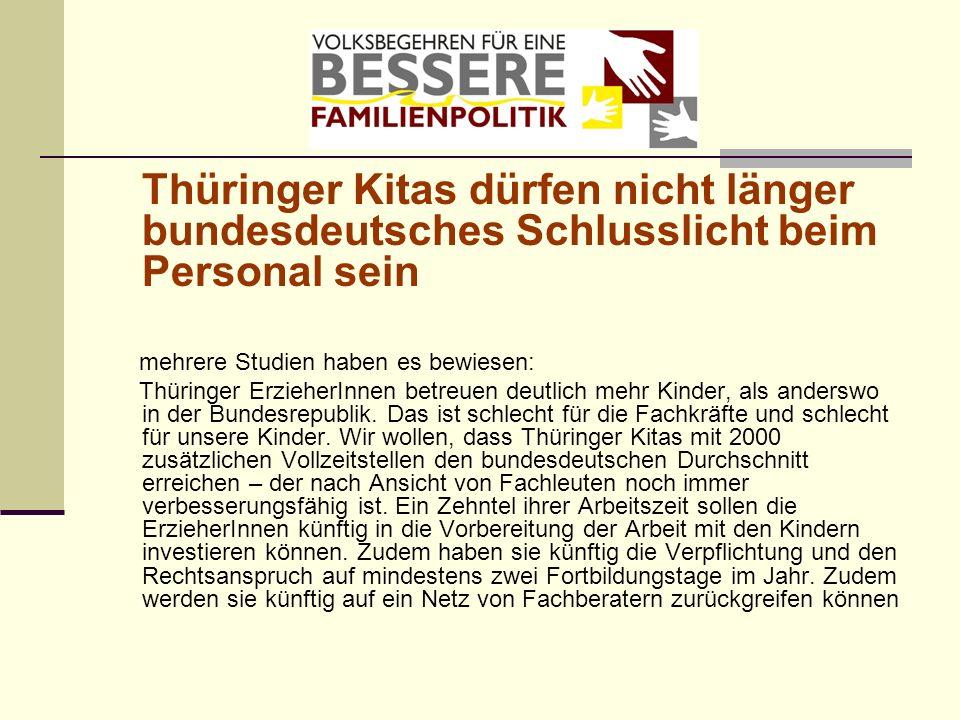 Thüringer Kitas dürfen nicht länger bundesdeutsches Schlusslicht beim Personal sein mehrere Studien haben es bewiesen: Thüringer ErzieherInnen betreue