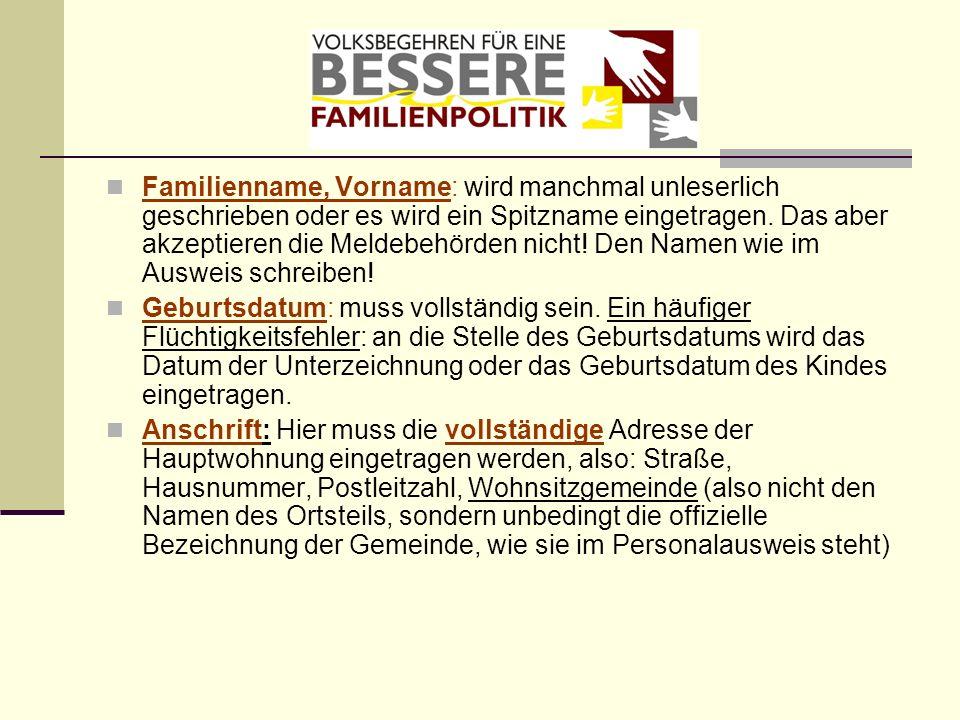 Familienname, Vorname: wird manchmal unleserlich geschrieben oder es wird ein Spitzname eingetragen. Das aber akzeptieren die Meldebehörden nicht! Den