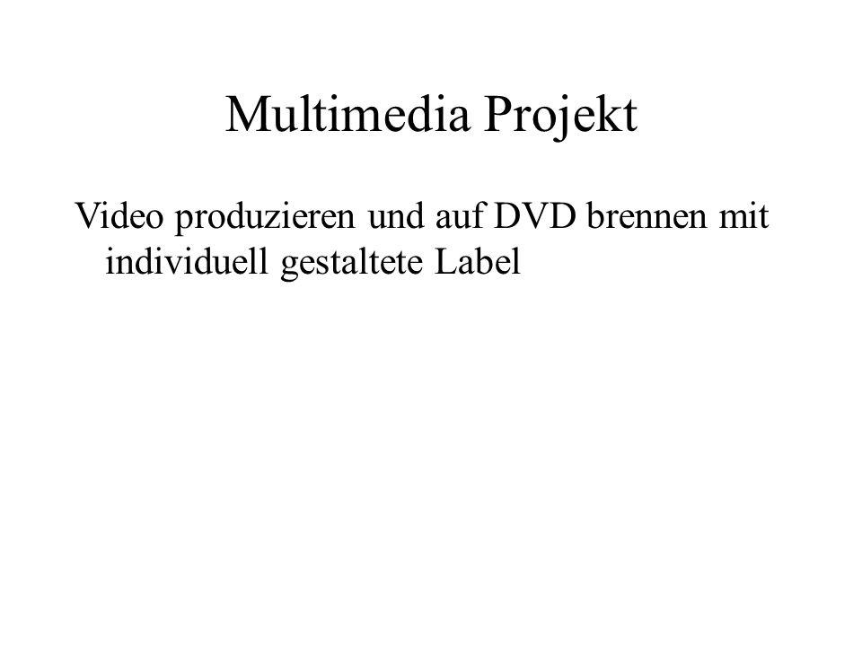 Multimedia Projekt Video produzieren und auf DVD brennen mit individuell gestaltete Label