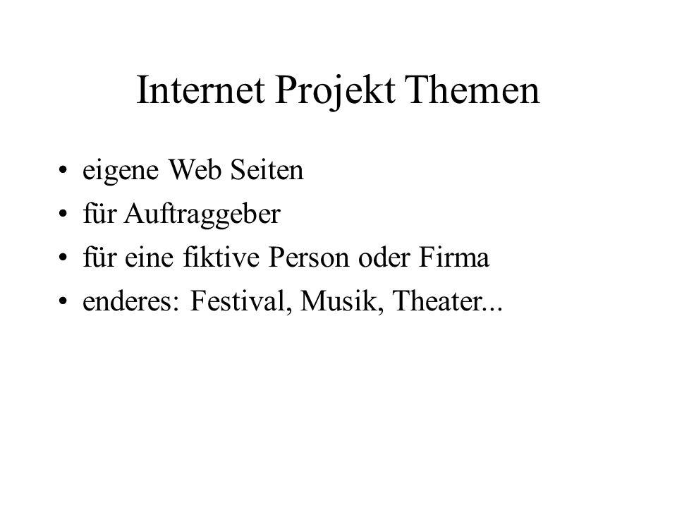 Internet Projekt Themen eigene Web Seiten für Auftraggeber für eine fiktive Person oder Firma enderes: Festival, Musik, Theater...