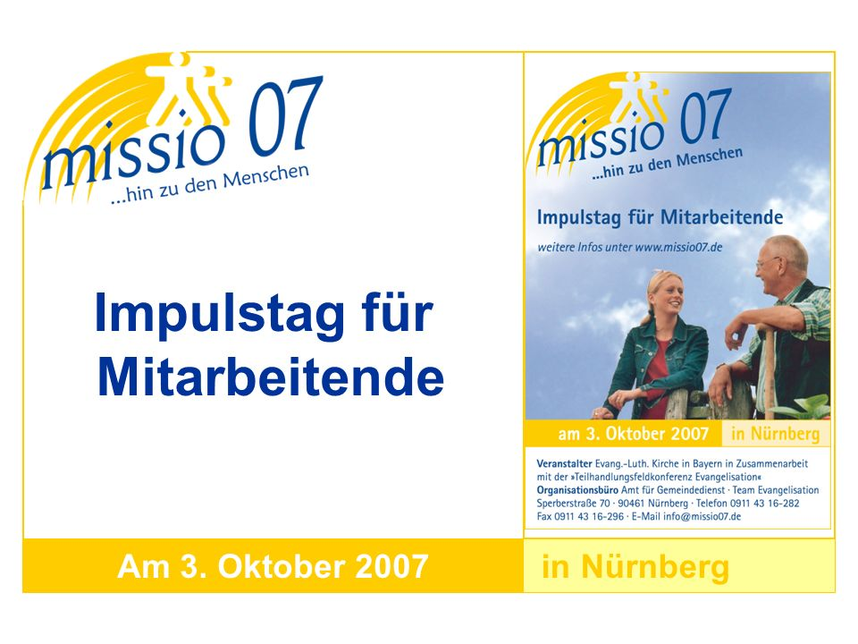 in NürnbergAm 3. Oktober 2007 Impulstag für Mitarbeitende