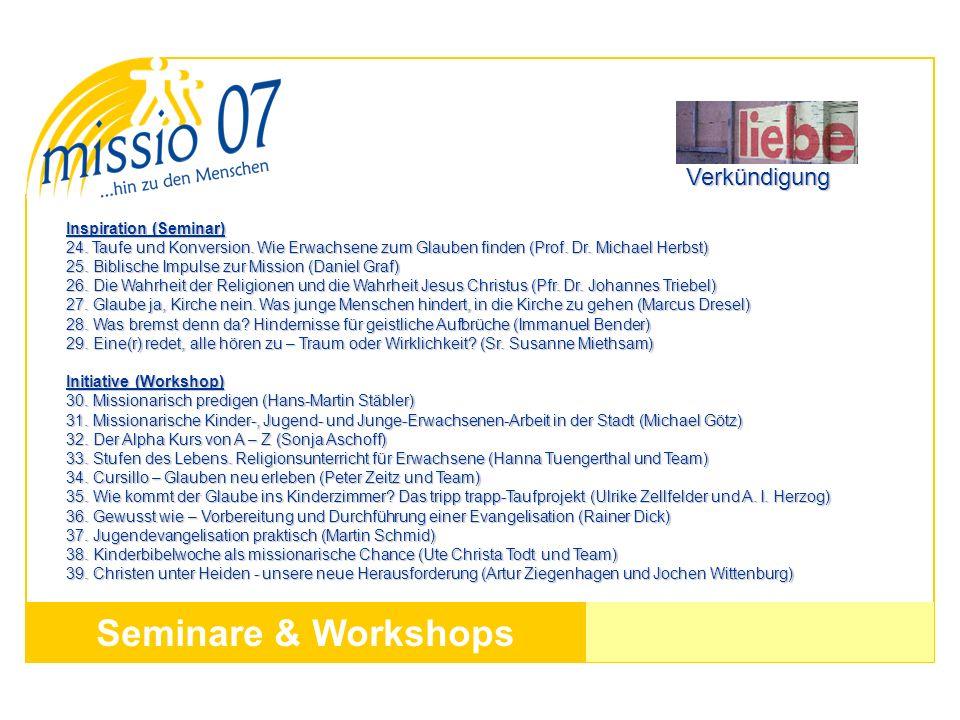 Seminare & Workshops Inspiration (Seminar) 24. Taufe und Konversion. Wie Erwachsene zum Glauben finden (Prof. Dr. Michael Herbst) 25. Biblische Impuls