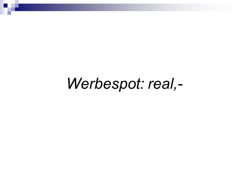 Werbespot: real,-