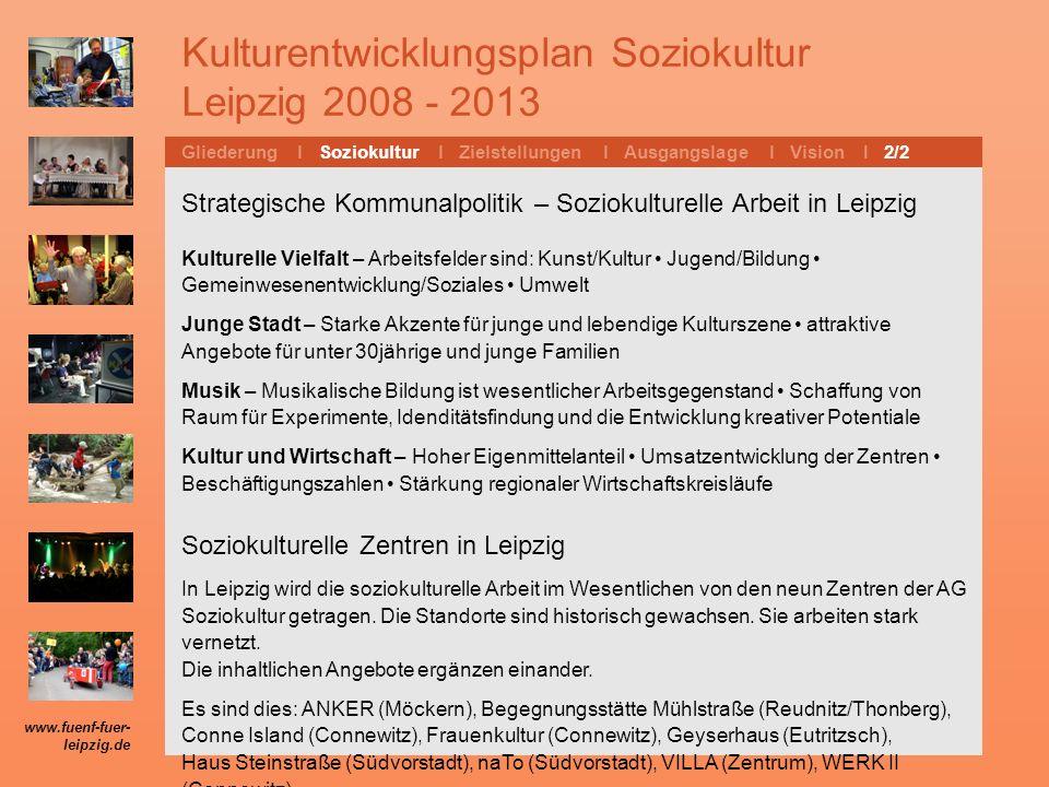 Kulturentwicklungsplan Soziokultur Leipzig 2008 - 2013 Gliederung l Soziokultur l Zielstellungen l Ausgangslage l Vision I 5/7 www.fuenf-fuer- leipzig.de … differenzierte Steigerungsraten.